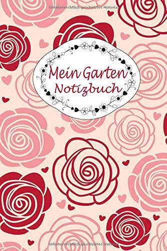 Mein Garten Notizbuch: 150 Seiten / Punktraster / ca DIN A5 / Rosen-Design Rose Tomate