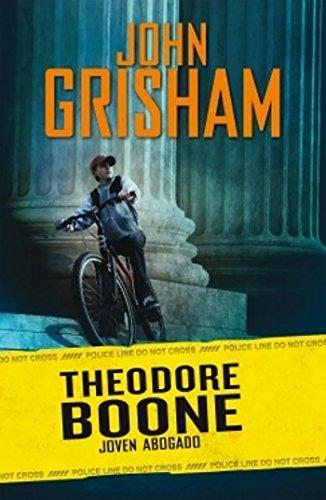 Theodore Boone Joven abogado / Theodore Boone Kid Lawyer por John Grisham