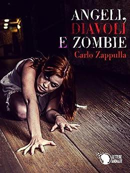 Angeli, Diavoli e Zombie di [Carlo Francesco Zappulla]