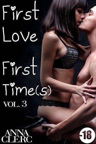 First Love, First Time(s): Prête à toutes les folies (Vol. 3): (Roman Érotique, Amour avec un Inconnu, Première Fois, Alpha Male, Suspense)