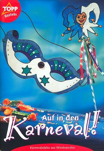 (Auf in den Karneval! - Karnevalsdeko aus Windowcolor (5. illustierte Auflage 2006 inkl. 3 Vorlagebogen) [Broschiert] (Topp Ratgeber Basteln & Dekorieren))