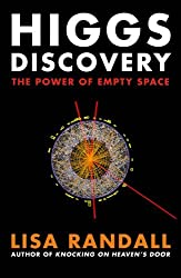 Higgs Discovery: The Power of Empty Space by Lisa Randall (2012-08-09)