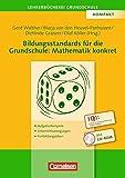 Lehrerbücherei Grundschule: Bildungsstandards für die Grundschule: Mathematik konkret: Aufgabenbeispiele - Unterrichtsanregungen - Fortbildungsideen. Buch mit Kopiervorlagen auf CD-ROM