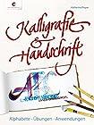 Kalligrafie & Handschrift - Alphabete, Übungen, Anwendungen