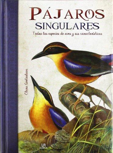 Pajaros Singulares: Todas las Especies de Aves y sus Características (Obras Singulares)
