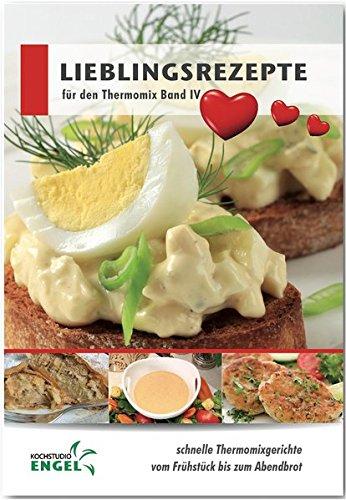 Lieblingsrezepte Band 4 Rezepte geeignet für den Thermomix: schnelle Thermomixgerichte - Fünf-sterne-küchenmaschine