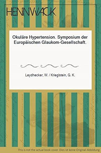 Okuläre Hypertension. Symposium der Europäischen Glaukom-Gesellschaft.