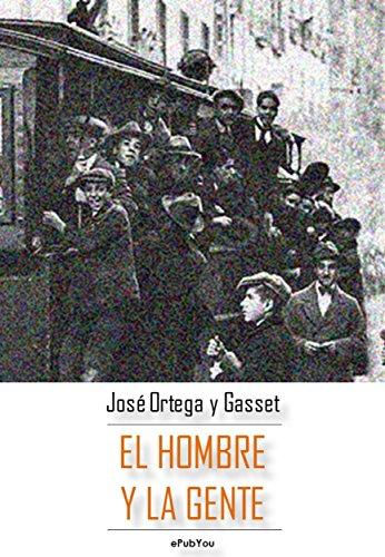 El hombre y la gente par José Ortega y Gasset
