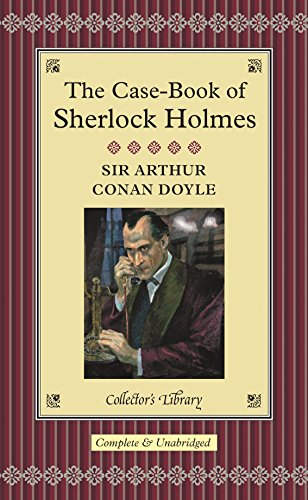 The Casebook of Sherlock Holmes (Collector's Library)
