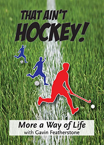 That Ain't Hockey - More a Way of Life por Gavin Featherstone