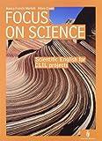 Focus on science. Scientific english for CLIL projects. CLIL for english. Per le Scuole superiori