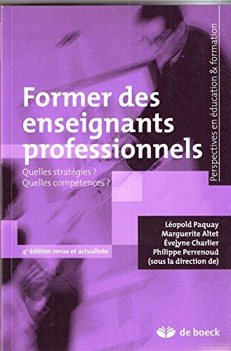Former des Enseignants Professionnels Quelles Strategies Quelles Compétences par Léopold Paquay