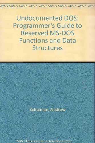Undocumented DOS: Programmer's Guide to Reserved MS-DOS Functions and Data Structures 1st edition by Schulman, Andrew, Michels, Raymond J., Kyle, Jim, Paterson, (1990) Paperback