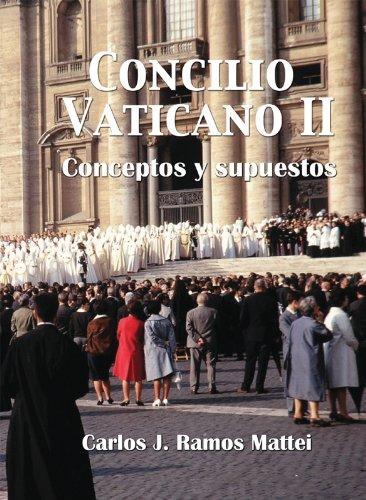 Concilio Vaticano II - Conceptos y supuestos por Carlos Ramos Mattei