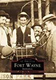 Fort Wayne, Indiana (Images of America) by Ralph Violette (1999-12-13)