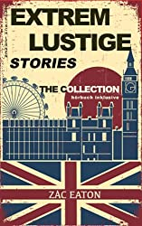 Englisch Lernen - EXTREM LUSTIGE STORIES: The Collection (German Edition)