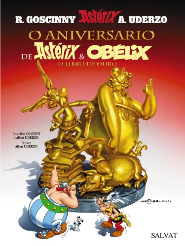 O Aniversario De Asterix E Obelix/The Anniversary of Asterix and Obelix: O Libro De Ouro/The Golden Book por Rene Goscinny
