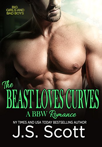 THE BEAST LOVES CURVES (Big Girls And Bad Boys: A BBW Erotic Romance) (Big Girls And Bad Boys Series Book 2) (English Edition)