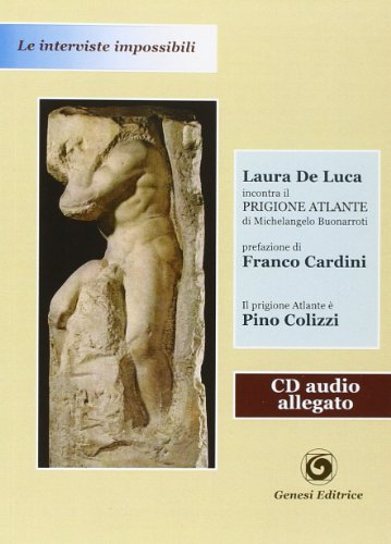 Il Prigione Atlante. Ediz. illustrata. Con CD Audio (Le interviste impossibili)