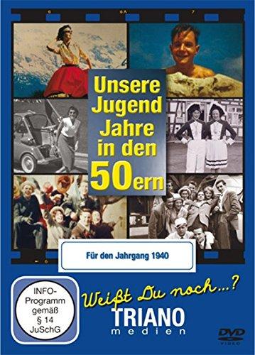Unsere Jugend-Jahre in den 50ern - Für den Jahrgang 1940: zum 78. Geburtstag