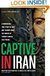 Captive in Iran: A Remarkable True St...