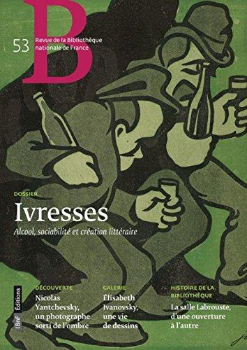 Revue BNF 53 - Ivresses. Alcool, sociabilité et création littéraire par Collectif