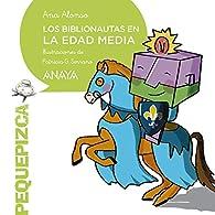 Los Biblionautas en la Edad Media  - Pequepizca) par Ana Alonso