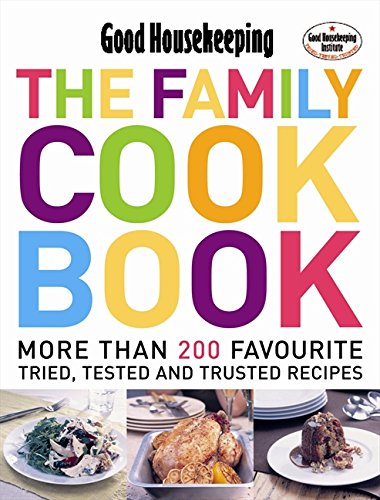 The Family Cook Book: More Than 120 Recipes for Everyday Family Cooking (Good Housekeeping)