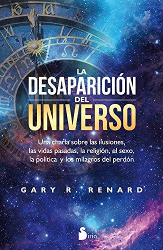 La Desaparicion del Universo por Gary R Renard