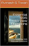 Essential SSIS Interview Questions: Essential SSIS Interview Questions