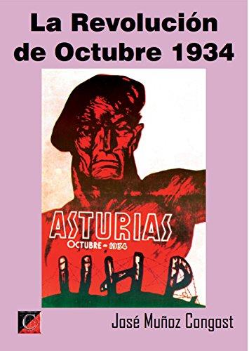 LA REVOLUCIÓN DE OCTOBRE 1934: Asturias, October 1934 por José Muñoz Congost