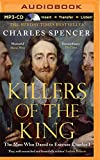 Killers of the King: The Men Who Dared to...