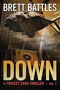 Down (A Project Eden Thriller Book 7) (English Edition) von [Battles, Brett]