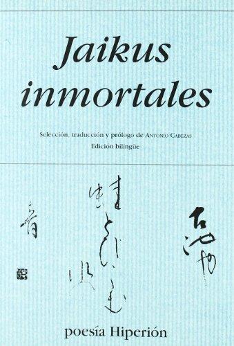 Jaikus inmortales (Poesía Hiperión) por Antonio Cabezas García