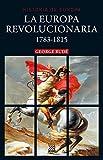 La Europa revolucionaria 1783-1815: 23 (Historia de Europa)