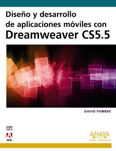 Diseño y desarrollo de aplicaciones móviles con Dreamweaver CS5.5 (Diseño Y Creatividad)