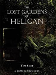 The Lost Gardens of Heligan by Tim Smit (1998-07-01)