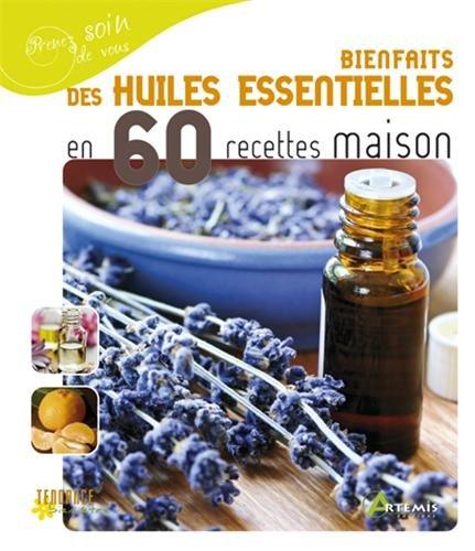 Bienfaits des huiles essentielles en 60 recettes maison par Nathalie Semenuik