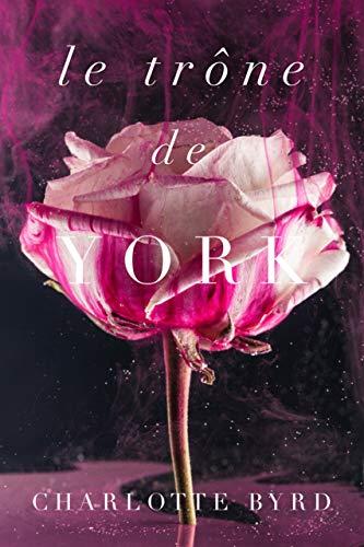 Le trône de York (La maison de York t. 3) par Byrd Books