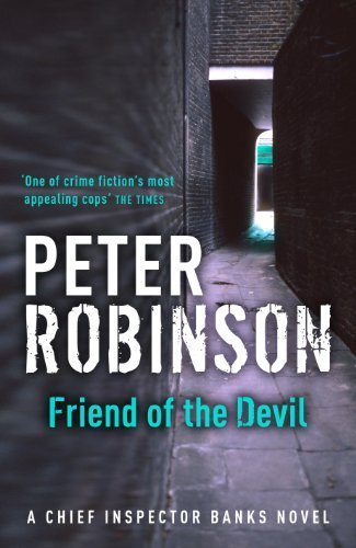 Friend of the Devil: The 17th DCI Banks Mystery by Robinson, Peter (2007) Hardcover