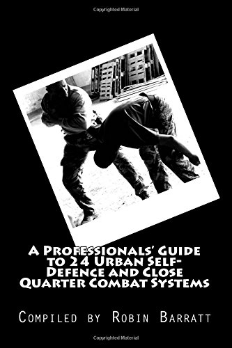 a-professionals-guide-to-24-urban-self-defence-and-close-quarter-combat-systems