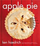 Apple Pie: 100 Delicious and Decidedly Different Recipes for America's Favorite Pie by Haedrich, Ken (2011) Paperback