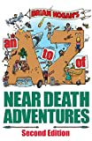 A to Z of Near-Death Adventures: Second Edition