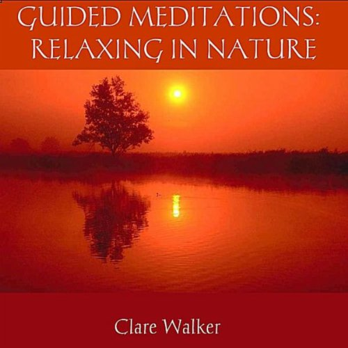 Guided Meditations: Relaxing in Nature