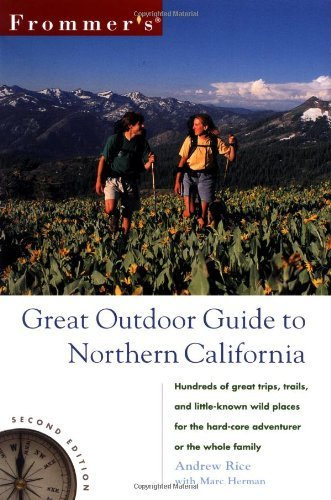 frommers-great-outdoor-guide-to-northern-california-by-andrew-rice-2000-05-15