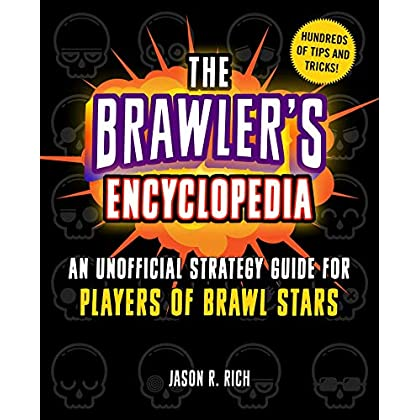 The Brawler's Encyclopedia: An Unofficial Strategy Guide For Players Of Brawl Stars (English Edition)