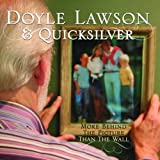Songtexte von Doyle Lawson & Quicksilver - More Behind the Picture Than the Wall