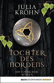 Tochter des Nordens: Historischer Roman (German Edition) by [Kröhn, Julia]