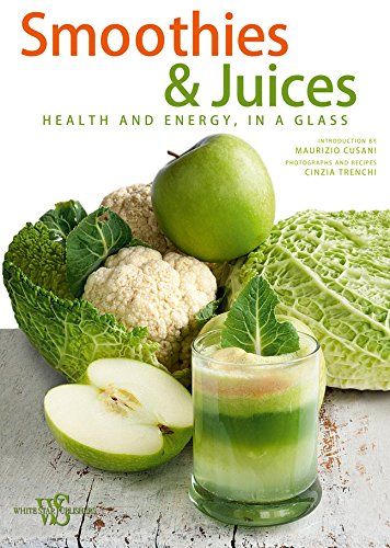 Smoothies & Juices Health and Energy in a Glass -