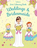 First Colouring Weddings and Bridesmaids (First Colouring Books)